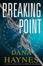Breaking Point ebook by Dana Haynes