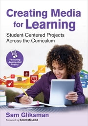 Creating Media for Learning - Student-Centered Projects Across the Curriculum ebook by Sam Gliksman