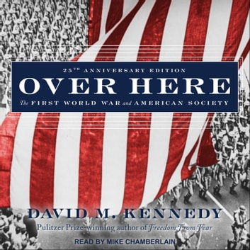 Over Here - The First World War and American Society audiobook by David M. Kennedy