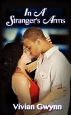 In a Stranger's Arms ebook by Vivian Gwynn