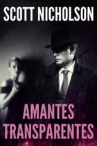 Amantes Transparentes ebook by Scott Nicholson