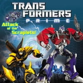 Transformers Prime: Attack of the Scraplets! ebook by