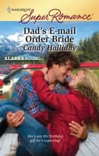 Dad's E-mail Order Bride ebook by Candy Halliday