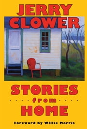 Stories from Home ebook by Jerry Clower,Willie Morris