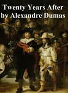 Twenty Years After, In English translation, second novel in the Musketeer series ebook by Alexandre Dumas