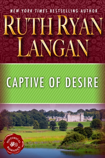 Captive of Desire ebook by Ruth Ryan Langan