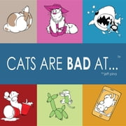 Cats Are Bad At... ebook by Jeff Pina,Jeff Pina,Tricia PIna