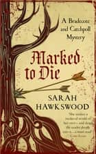 Marked to Die - The intriguing mediaeval mystery series ebook by Sarah Hawkswood
