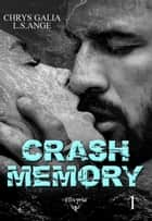 Crash memory - Tome 1 eBook by L.S.Ange, Chrys Galia