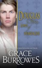 Douglas - Lord of Heartache ebook by