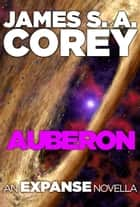 Auberon - An Expanse Novella e-bog by James S. A. Corey