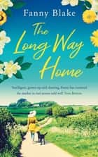 The Long Way Home ebook by Fanny Blake