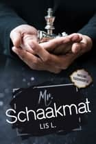 Mr. Schaakmat ebook by Lis L., Lis Lucassen