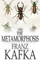The Metamorphosis ebook by Franz Kafka,Ian Johnston