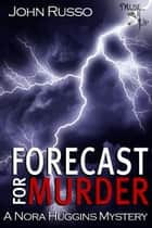 Forecast for Murder ebook by John Russo