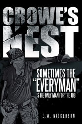 "CROWE'S NEST - Sometimes the ""Everyman"" Is the Only Man for the Job ebook by E.W. NICKERSON"