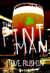 The Pint Man - A Novel ebook by Steve Rushin