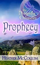 Prophecy eBook by Heather McCollum