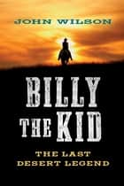 Billy the Kid ebook by John Wilson