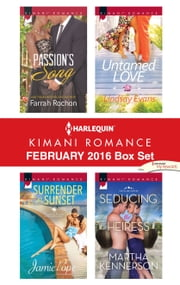 Harlequin Kimani Romance February 2016 Box Set - Passion's Song\Surrender at Sunset\Untamed Love\Seducing the Heiress ebook by Farrah Rochon,Jamie Pope,Lindsay Evans,Martha Kennerson