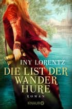 Die List der Wanderhure - Roman ebook by Iny Lorentz