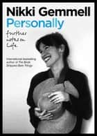 Personally - Further Notes on Life ebook by Nikki Gemmell