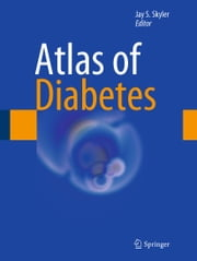 Atlas of Diabetes ebook by Jay Skyler