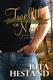 Twelfth of Never (Book 3 of the McKay series) ebook by Rita Hestand