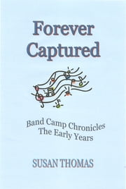 Forever Captured - Band Camp Chronicles - The Early Years ebook by Susan Thomas