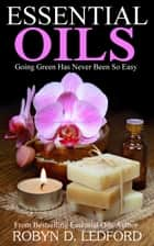Essential Oils ebook by Robyn D. Ledford