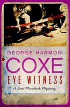 Eye Witness ebook by George Harmon Coxe