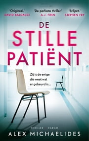De stille patiënt ebook by Alex Michaelides, Els Franci-Ekeler