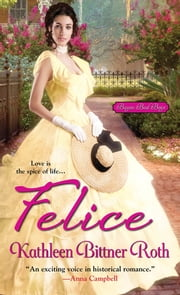 Felice ebook by Kathleen Bittner Roth