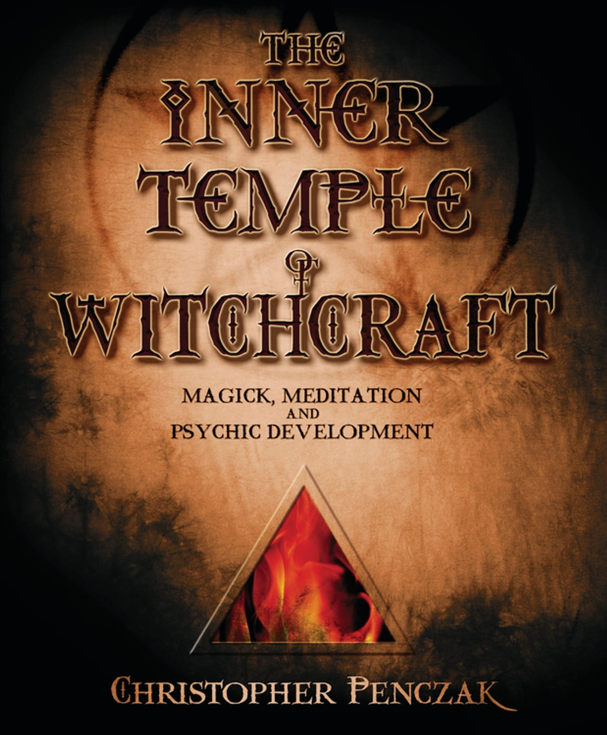 The Inner Temple of Witchcraft ebook by Christopher Penczak - Rakuten Kobo