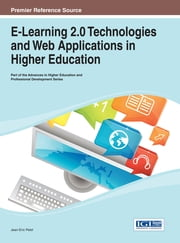 E-Learning 2.0 Technologies and Web Applications in Higher Education ebook by Jean-Eric Pelet