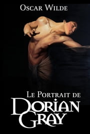 Le Portrait de Dorian Gray ebook by Wilde Oscar