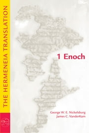 1 Enoch - The Hermeneia Translation ebook by James C. VanderKam,George W.E. Nickelsburg