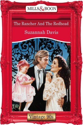 The Rancher And The Redhead (Mills & Boon Vintage Desire) ebook by Suzannah Davis