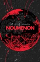 Noumenon Ultra (Noumenon, Book 3) ebook by Marina J. Lostetter