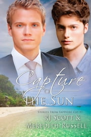 Capture The Sun ebook by RJ Scott, Meredith Russell