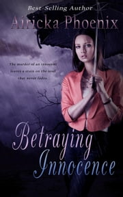 Betraying Innocence ebook by Airicka Phoenix
