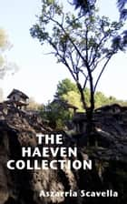 The Haeven Collection ebook by Aszarria Scavella
