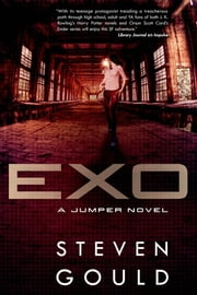 Exo - A Jumper Novel ebook by Steven Gould