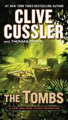 The Tombs ebook by Clive Cussler, Thomas Perry