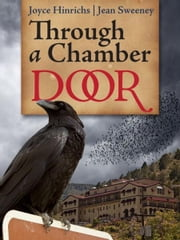 """Through a Chamber Door"" by Jean Sweeney and Joyce Hinrichs ebook by Jean Sweeney"