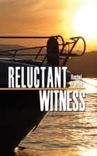 Reluctant Witness ebook by Rachel  Brimble