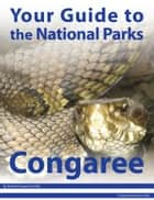 Your Guide to Congaree National Park ebook by Michael Joseph Oswald