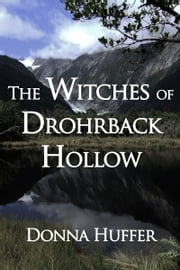 The Witches of Drohrback Hollow ebook by Donna Huffer