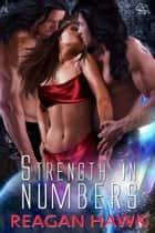 Strength in Numbers - Strength in Numbers, #1 ebook by Reagan Hawk