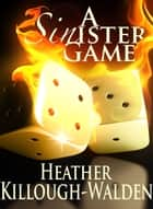 A Sinister Game ebook by Heather Killough-Walden